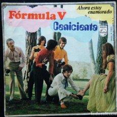 Discos de vinilo: FORMULA V / CENICIENTA.- AHORA ESTOY ENAMORADO.. Lote 121713639