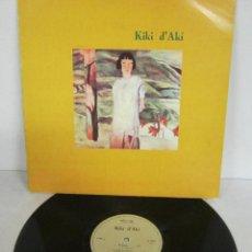 Discos de vinilo: KIKI D'AKI - KIKI D'AKI - MAXI/MINI LP 5 TEMAS - NUEVOS MEDIOS 1984. Lote 121739979