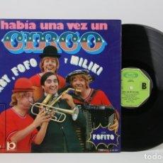 Discos de vinilo: DISCO LP DE VINILO - HABÍA UNA VEZ UN CIRCO / GABY, FOFO Y MILIKI - MOVIE PLAY , AÑO 1973. Lote 121743571