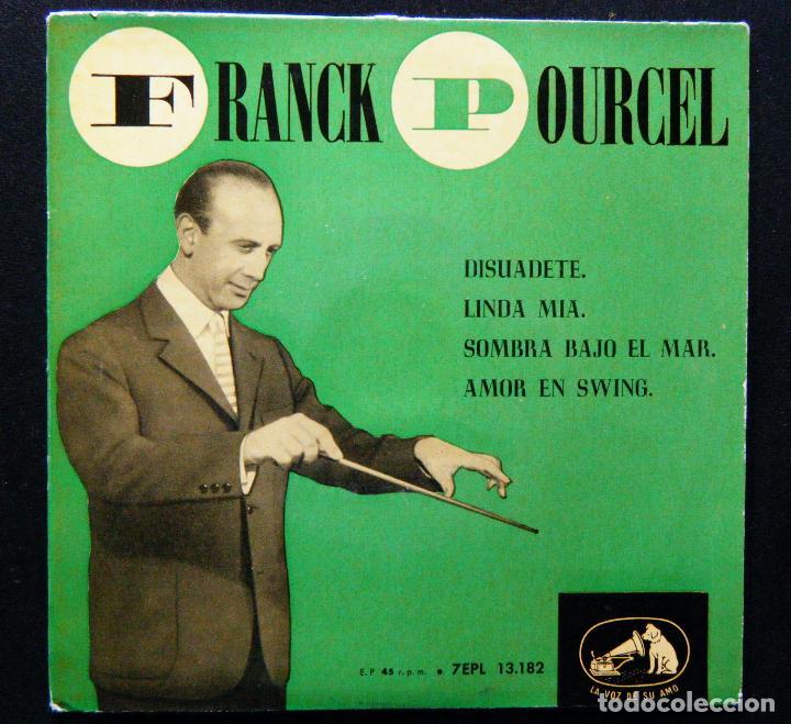 FRANCK POURCEL / DISUADETE.-LINDA MIA.-SOMBRA BAJO EL MAR.-AMOR EN SWING. (Música - Discos de Vinilo - Maxi Singles - Orquestas)