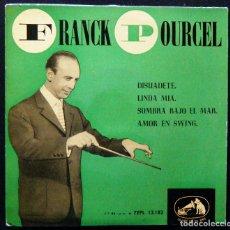 Discos de vinilo: FRANCK POURCEL / DISUADETE.-LINDA MIA.-SOMBRA BAJO EL MAR.-AMOR EN SWING.. Lote 121745811