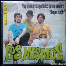 Discos de vinilo: LOS MISMOS./ VOY A PINTAR LAS PAREDES CON TU NOMBRE. - SUGAR, SUGAR.. Lote 121747351