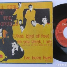 Discos de vinilo: BILL DEAL & THE RHONDELS - WHAT KIND OF FOOL DO YOU THINK I AM / I' VE BEEN HURT. Lote 121761871