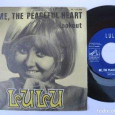 Discos de vinilo: LULU - 45 SPAIN PS - EX+ * ME, THE PEACEFUL HEART LOOKOUT. Lote 121773619