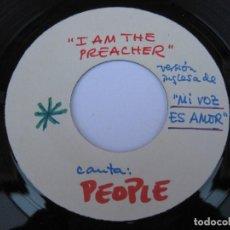Discos de vinilo: PEOPLE - 45 SPAIN TEST PRES - I' M THE PREACHER - MEGA RARO. Lote 121780759