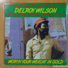 Discos de vinilo: DELROY WILSON - WORTH YOUR WEIGHT IN GOLD - LP. Lote 121796583