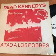 Discos de vinilo: DEAD KENNEDYS (MATAD A LOS POBRES / VIVA LAS VEGAS) SINGLE ESPAÑA 1981 PROMO (EPI11). Lote 121806559