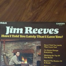 Discos de vinilo: JIM REEVES. HAVE I TOLD YOU LATELY THAT I LOVE YOU? 1.969. Lote 121806942