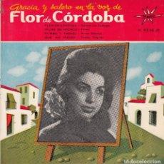Discos de vinilo: FLOR DE CORDOBA. DISCO 45 R.P.M. IBEROFÓN (MARFER). AÑOS 60. Lote 121813531