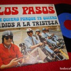 Discos de vinilo: LOS PASOS TE QUIERO PORQUE TE QUIERO/ADIOS A LA TRISTEZA 7'' SINGLE 1969 HISPAVOX. Lote 121818499
