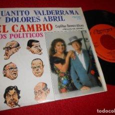 Discos de vinilo: JUANITO VALDERRAMA&DOLORES ABRIL CAMBIO/ POLITICOS 7'' SINGLE 1982 CARICATURAS CARRILLO+F.GONZALEZ++. Lote 121819511