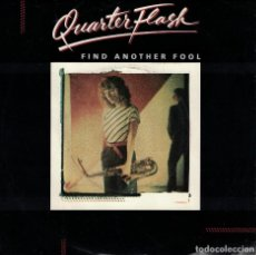 Discos de vinilo: QUARTERFLASH - FIND ANOTHER FOOL / CRUISIN' WITH THE DEUCE (SINGLE USA, GEFFEN RECORDS 1981). Lote 121826907