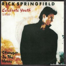 Discos de vinilo: RICK SPRINGFIELD - CELEBRATE YOUTH / STRANGER IN THE HOUSE (SINGLE ALEMAN, RCA 1985). Lote 121830839