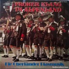 Discos de vinilo: DIE OBERLÄNDER BLASMUSIK – FROHER KLANG IM ALPENLAND , MAIN RECORDS-MR LP 75021. Lote 121858535