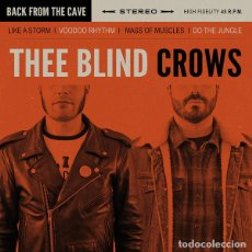 Discos de vinilo: THEE BLIND CROWS BACK FROM THE CAVE (SINGLE) . BLUES PUNK IMMORTAL LEE COUNTY KILLERS. Lote 121859235