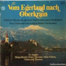 Discos de vinilo: JOSEF HALMO UND SEINE MUSIKANTEN, BORIS FRANK UND SEINE ORIGINAL FIDELEN OBERKRAINER – VOM EGERLAND. Lote 121859851