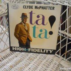 Discos de vinilo: CLYDE MCPHATTER– TA TA!.LP ORIGINAL USA 1960.SELLO MERCURY.MONO.RHYTHM & BLUES. Lote 121863319