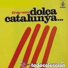 Discos de vinilo: GRUP ESTEL DOLÇA CATALUNYA VOL.1 CANÇO TRADICIONAL LP VINYL 1972. Lote 121864215