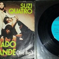 Discos de vinilo: SUZY QUATRO - TOO BIG DEMASIADO GRANDE - SINGLE. 1974. EMI-ODEON. Lote 121867507