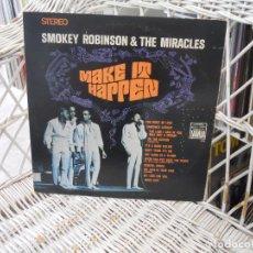 Discos de vinilo: SMOKEY ROBINSON & THE MIRACLES– MAKE IT HAPPEN.LP ORIGINAL USA 1967.SELLO TAMLA. Lote 121869355