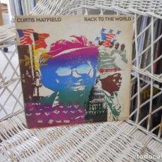 Discos de vinilo: CURTIS MAYFIELD– BACK TO THE WORLD.LP ORIGINAL USA 1973.CARPETA ABIERTA.SELLO CURTOM. Lote 121869667