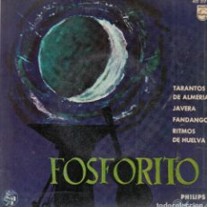 Discos de vinilo: FOSFORITO. TARANTOS DE ALMERÍA. JAVERA. FANDANGOS. RITMOS DE HUELVA. DISCO 45 R.P.M. PHILIPHS, 1959. Lote 121871827