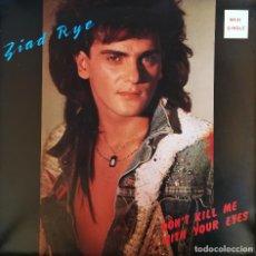 Discos de vinilo: ZIAD RYE - DON'T KILL ME WITH YOUR EYES - AVC - AV-011 - SPAIN. Lote 121872039