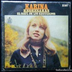 Discos de vinilo: KARINA / REGRESARAS - EL BAUL DE LOS RECUERDOS.. Lote 121879651