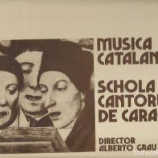 Discos de vinilo: MUSICA CATALANA, SCHOLA CANTORUM DE CARACAS, ALBERTO GRAU. Lote 121887167
