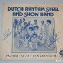 Discos de vinilo: DUTCH RITHYM STEEL & SHOW BAND *** SINGLE VINILO MUSICA AÑO 1980 *** CÚPSIDE *** . Lote 121890459