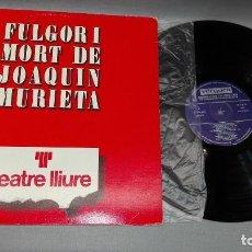 Dischi in vinile: 1018- FULGORI MORT DE JOAQUIN MURIETA -VINILO - PORTADA VG + / DISCO VG ++. Lote 121899043