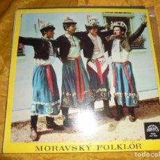 Discos de vinilo: MORAVSKY FOLKLOR. SUPRAPHON, EDITADO EN CHECOSLOVAQUIA 1967. IMPECABLE. Lote 121903751