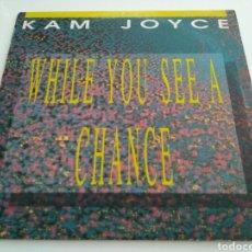 Discos de vinilo: KAM JOYCE - WHILE YOU SEE A CHANCE. Lote 121929287