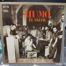 Discos de vinilo: HUMO - EL SALER, CANCIONES SOBRE UNA EPOCA (LP, ALBUM, GAT) 1977. Lote 121930511