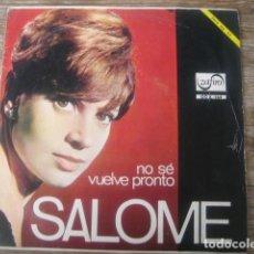 Discos de vinilo: SALOMÉ - NO SÉ ************* RARO SINGLE 1966, BUEN ESTADO. Lote 121932943