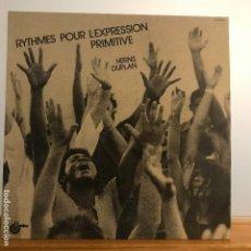 Discos de vinilo: HERNS DUPLAN / RYTHMES POUR L'EXPRESSION PRIMITIVE/TRIBAL/1981/ INCREIBLE DISCO. Lote 121935403