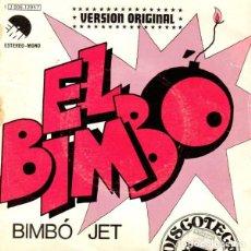 Discos de vinilo: BIMBÓ JET – EL BIMBÓ (ED.: ESPAÑA, 1974). Lote 121935679
