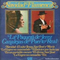 Discos de vinilo: NAVIDAD FLAMENCA - LA PAQUERA DE JEREZ Y CANALEJAS DE PUERTO REAL - LP GRAMUSIC DE 1977 ,RF-5768. Lote 121959315