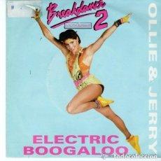 Disques de vinyle: OLLIE & JERRY – ELECTRIC BOOGALOO - SINGLE SPAIN 1985. Lote 121966107