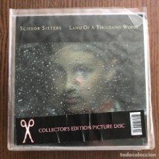 Discos de vinilo: SCISSOR SISTERS - LAND OF A THOUSAND WORDS - SINGLE POLYDOR UK 2006 - PICTURE DISC CUADRADO . Lote 121972259