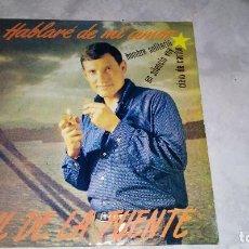 Discos de vinilo: RAUL DE LA FUENTE- HABLARE DE MI AMOR. Lote 121987651