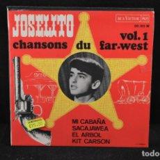 Discos de vinilo: JOSELITO - CHANSONS DU FAR WEST VOL. 1 - MI CABAÑA +3 EP. Lote 121997699