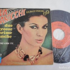 Discos de vinilo: IVA ZANICCHI-SINGLE DUE GROSSE EUROVISION 69. Lote 122003991