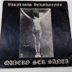 Discos de vinilo: PARALISIS PERMANENTE - QUIERO SER SANTA - EP - ED. ESPAÑOLA 1982. Lote 122024343