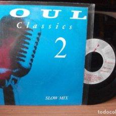 Discos de vinilo: VARIOS - SOUL CLASSICS 2 - SLOW MIX SINGLESPAIN 1992 PDELUXE. Lote 122027555