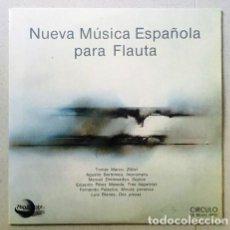 Discos de vinilo: NUEVA MÚSICA ESPAÑOLA PARA FLAUTA - TOMÁS MARCO, BERTOMEU...- CÍRCULO DE BELLAS ARTES -1986. Lote 122029631