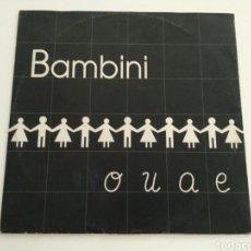Discos de vinilo: BAMBINI - O U A E. Lote 122044208