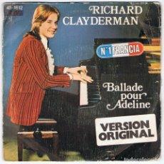 Discos de vinilo: RICHARD CLAYDERMAN - BALLADE POUR ADELINE. SINGLE. Lote 122049327