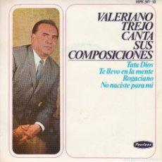 Discos de vinilo: VALERIANO TREJO. TATA DIOS. TE LLEVO EN LA MENTE. ROGACIANO. NO NACISTE... 45 RPM. PEERLES, 1966. Lote 122059015