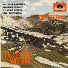 Discos de vinilo: TRIO FESTIVAL. VALLES DE ANDORRA. AMARGO SILENCIO. TUS OJOS VERDES. 45 RPM. POLYDOR, 1966. Lote 122059311